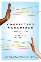 Connecting Canadians: Investigations in Community Informatics