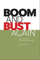 Boom and Bust Again: Policy Challenges for a Commodity-Based Economy