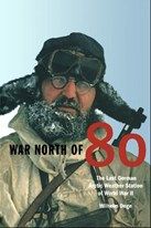 War North of 80: The Last German Arctic Weather Station of World War II