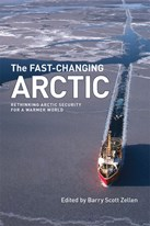 The Fast-Changing Arctic: Rethinking Arctic Security for a Warmer World