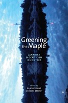Greening the Maple: Canadian Ecocriticism in Context