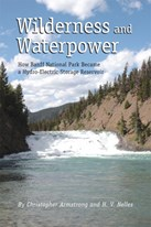 Wilderness and Waterpower: How Banff National Park became a hydroelectric storage reservoir