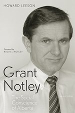 Grant Notley: The Social Conscience of Alberta, Second Edition