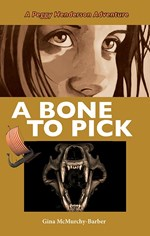 A Bone to Pick : A Peggy Henderson Adventure