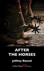 After the Horses : A Dan Sharp Mystery