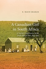 A Canadian Girl in South Africa : A Teacher's Experiences in the South African War, 1899–1902