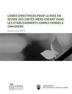 Guidelines for the Implementation of Mother-Child Units in Canadian Correctional Facilities